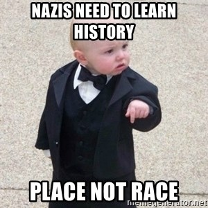 Mafia Baby - nazis need to learn history place not race