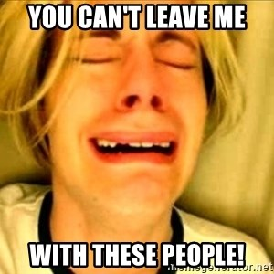 Leave Brittney Alone - YOU CAN'T LEAVE ME WITH THESE PEOPLE!