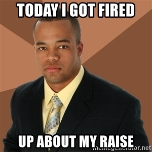 Successful Black Man - Today I got fired Up about my raise