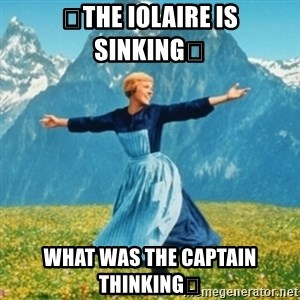 Sound Of Music Lady - 🎼The Iolaire is sinking🎼 What was the Captain thinking🎼