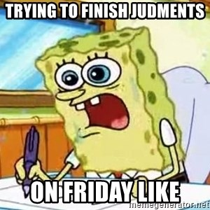 Spongebob What I Learned In Boating School Is - TRYING TO FINISH JUDMENTS ON FRIDAY LIKE