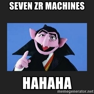 The Count from Sesame Street - Seven ZR Machines  HaHaHa