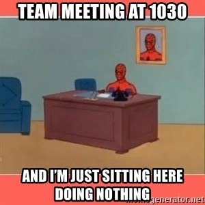 Masturbating Spider-Man - team meeting at 1030 and i'm just sitting here doing nothing