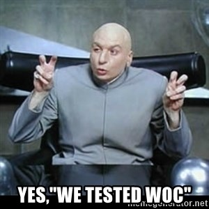 """dr. evil quotation marks - Yes,""""we tested WOC"""""""