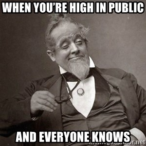1889 [10] guy - When you're high in public And everyone knows