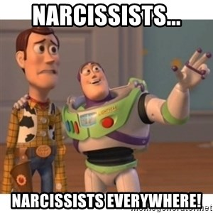 Toy story - Narcissists... Narcissists Everywhere!