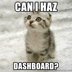 Can haz cat - can i haz dashboard?