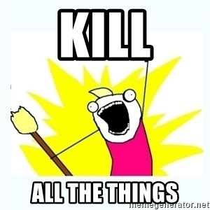 All the things - Kill All the things