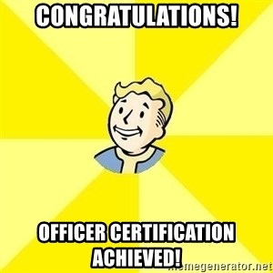 Fallout 3 - CONGRATULATIONS! OFFICER CERTIFICATION ACHIEVED!
