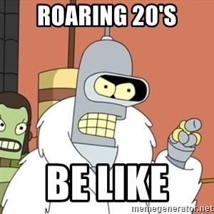 bender blackjack and hookers - roaring 20's be like