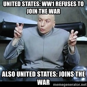 dr. evil quotation marks - united states: ww1 refuses to join the war also united states: joins the war