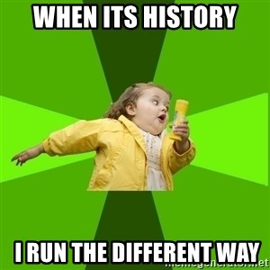 Chubby Bubbles Girl - when its history  i run the different way