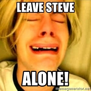 Leave Brittney Alone - Leave Steve ALONE!