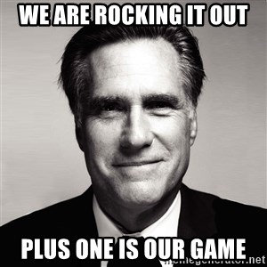 RomneyMakes.com - WE are Rocking it out Plus one is our game