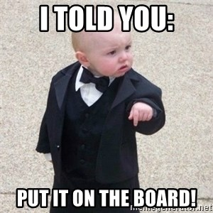 Mafia Baby - I told you: Put it on the BOARD!