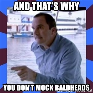J walter weatherman - And that's why You don't mock baldheads