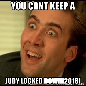 You Don't Say Nicholas Cage - YOU CANT KEEP A  JUDY LOCKED DOWN[2018]