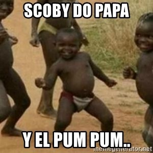 Black Kid - scoby do papa y el pum pum..