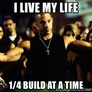 Dom Fast and Furious - I live my life 1/4 build at a time
