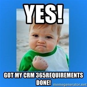 yes baby 2 - Yes! Got my CRM 365Requirements Done!