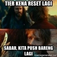 Never Have I Been So Wrong - Tier kena reset lagi Sabar, kita push bareng lagi