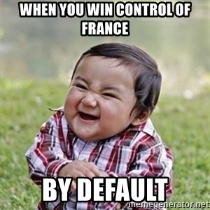 evil toddler kid2 - When you win control of France By Default