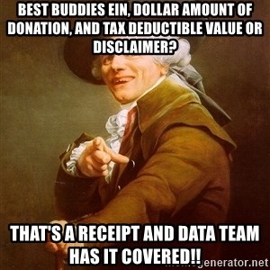 Joseph Ducreux - Best Buddies EIN, Dollar amount of donation, and Tax deductible value or disclaimer? That's a Receipt and Data Team has it covered!!