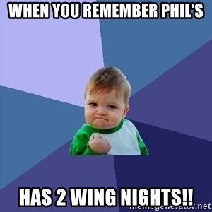 Success Kid - When you remember phil's has 2 wing nights!!