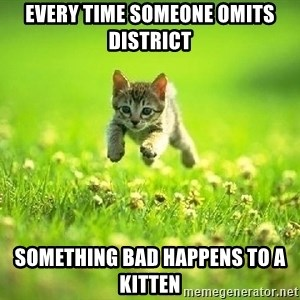 God Kills A Kitten - Every time someone omits district something bad happens to a kitten