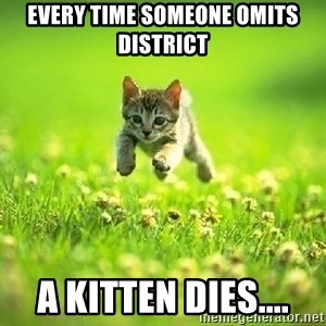God Kills A Kitten - Every time someone omits district a kitten dies....