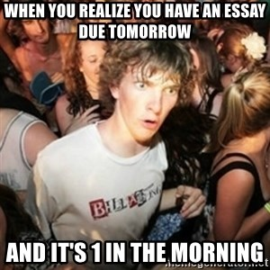 Sudden clarity clarence - When you realize you have an essay due tomorrow and it's 1 in the morning