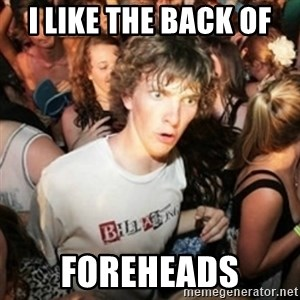 Sudden clarity clarence - i like the back of  foreheads