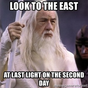 White Gandalf - Look to the east  at last light on the second day