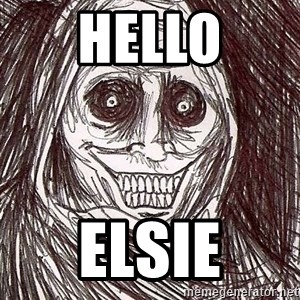 Never alone ghost - hello elsie