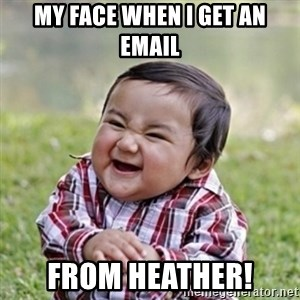 evil toddler kid2 - My Face when I get an email from Heather!