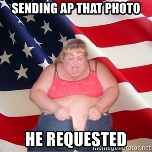 Asinine America - Sending AP that photo He requested