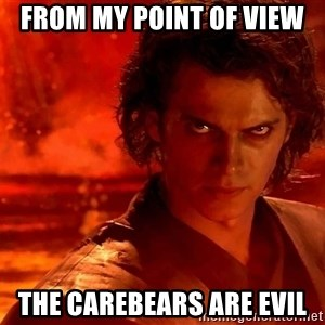 Anakin Skywalker - FROM MY POINT OF VIEW THE CAREBEARS ARE EVIL