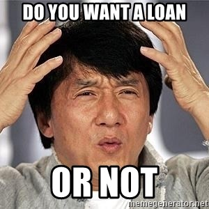Confused Jackie Chan - Do you want a loan Or not
