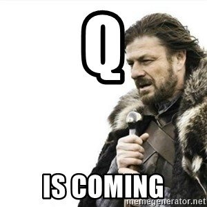 Prepare yourself - Q Is coming