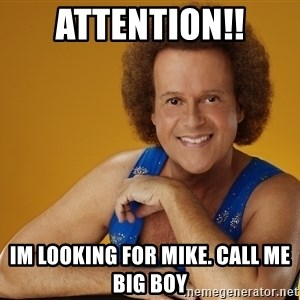Gay Richard Simmons - ATTENTION!! Im looking for mike. Call me big boy
