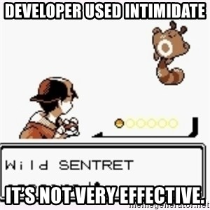 a wild pokemon appeared - Developer used Intimidate  It's not very effective.