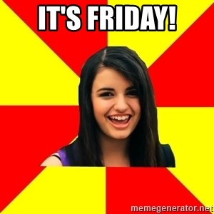 Rebecca Black Meme - It's Friday!