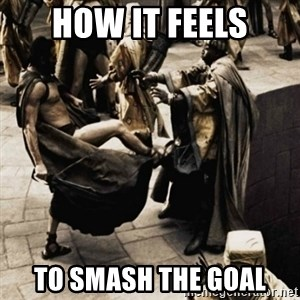 sparta kick - How it feels To smash the goal