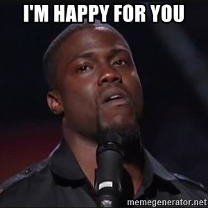 Kevin Hart Face - I'm happy for you