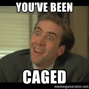 Nick Cage - you've been Caged
