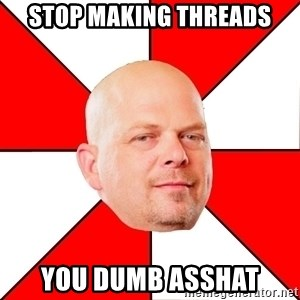 Pawn Stars - stop making threads you dumb asshat