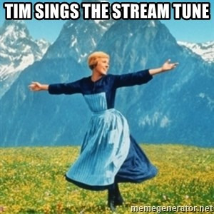 Sound Of Music Lady - tim sings the stream tune