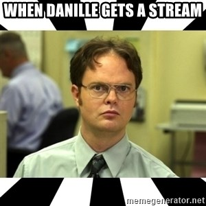 Dwight from the Office - when danille gets a stream