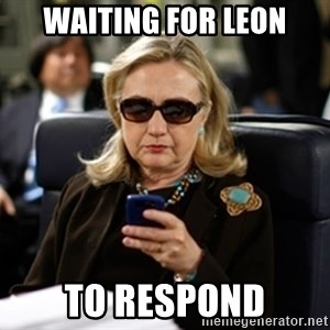 Hillary Text - waiting for leon to respond