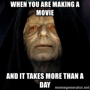 Star Wars Emperor - When you are making a movie And it takes more than a day